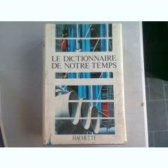 HACHETTE LE DICTIONNAIRE DE NOTRE TEMPS 1988