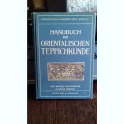 HANDBUCH DER ORIENTALISCHEN TEPPICHKUNDE - VON RUDOLF NEUGEBBAUER  (CARTEA CARPETELOR ORIENTALE)