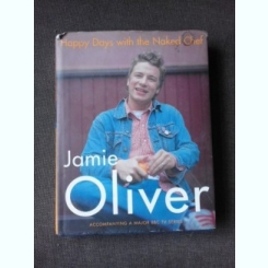 HAPPY DAYS WITH THE NAKED CHEF JAMIE OLIVER  (CARTE IN LIMBA ENGLEZA)