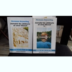 HERMANN KEYSERLING - JURNALUL DE CALATORIE AL UNUI FILOSOF    2 VOLUME
