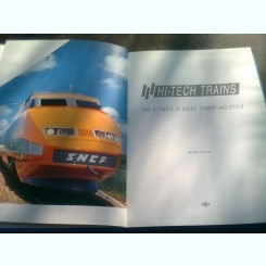 HI-TECH TRAINS. THE ULTIMATE IN SPEED, POWER AND STYLE - ARTHUR TAYLER  (TEXT IN LIMBA ENGLEZA)