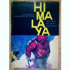 HIMALAYA-CUCERIREA GIGANTILOR LUMII - M. BLEAHU, M. BOGDAN SI GH. EPURAN, BUC. 1966