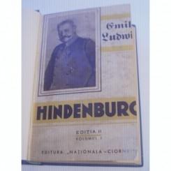 HINDENBURG. LEGENDA REPUBLICII GERMANE - EMIL LUDWIG  VOL.1