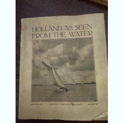 Holland as seen from the water- album lb engleza, cu ilustratii