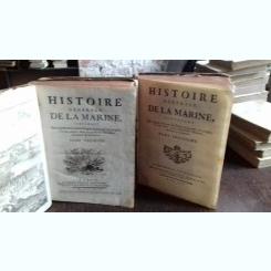 HISTOIRE GENERALE DE LA MARINE - 2 VOLUME   (ISTORIA GENERALA A MARINEI)