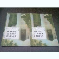 HOINARI IN TARA ZANELOR - ELENA VACARESCU  2 VOLUME