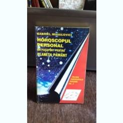 HOROSCOPUL PERSONAL - GABRIEL MIHAILOVICI   VOL.3