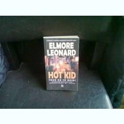 HOT KID TRAG CA SA UCID - ELMORE LEONARD