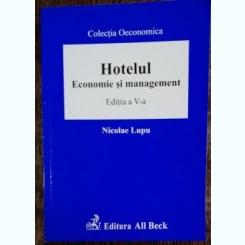 HOTELUL - ECONOMIE SI MANAGEMENT EDITIA A V-A -NICOLAE LUPU