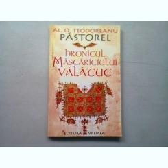 HRONICUL MASCARICIULUI VALATUC de AL. O. TEODOREANU