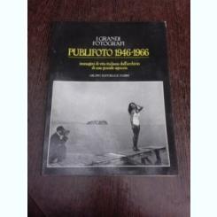 I grandi fotografi, Publifoto 1946-1996, imagini di vita italiana dall'archivio di una grande agenzia  (text in limba italiana)