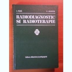 I. Pana, V. Grancea - RADIODIAGNOSTIC SI RADIOTERAPIE