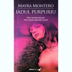 Iadul purpuriu. Mayra Montero