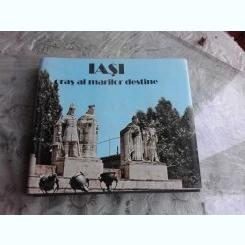 IASI, ORAS AL MARILOR DESTINE
