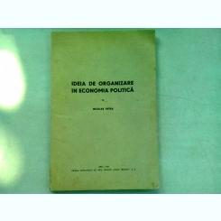IDEIA DE ORGANIZARE IN ECONOMIA POLITICA - NICOLAE PETRA