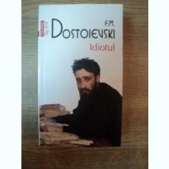 IDIOTUL ED. a IV a de F.M. DOSTOIEVSKI ,