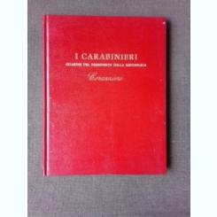 IL CARABINIERI GUARDIE DEL PRESIDENTE DELLA REPUBBLICA/CARABINIERII, GARZILE PRESEDINTELUI REPUBLICII  (CARTE CU FOTOGRAFII ALE CARABINIERILE DE-A LUNGUL TIMPULUI)