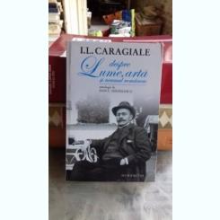 I.L. CARAGIALE DESPRE LUME, ARTA SI NEAMUL ROMANESC - DAN C. MIHAILESCU