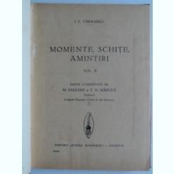 I.L. Caragiale - Momente, schite, amintiri  vol.2