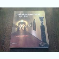 IL CORRIDOIO VASARIANO - AGLI UFFIZI  (CARTE DE FOTOGRAFIE, TECT IN LIMBA ITALIANA)
