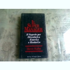 IL SUPER MANAGER - STEVE KAHN  (CARTE IN LIMBA ITALIANA)