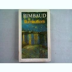 ILLUMINATIONS - RIMBAUD  (CARTE IN LIMBA FRANCEZA)