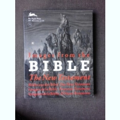IMAGES OF THE BIBLE, THE NEW TESTAMENT  (CARTE IN LIMBA ENGLEZA, CONTINE CD)