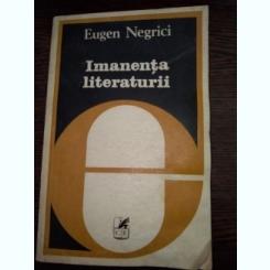 Imanenta literaturii - Eugen Negrici