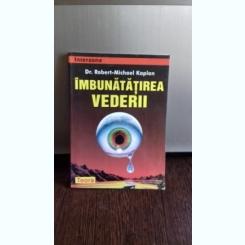 IMBUNATATIREA VEDERII - ROBERT MICHAEL