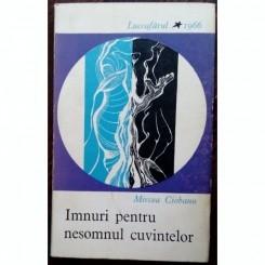 IMNURI PENTRU NESOMNUL CUVINTELOR - MIRCEA CIOBANU   (VOLUM DE DEBUT)