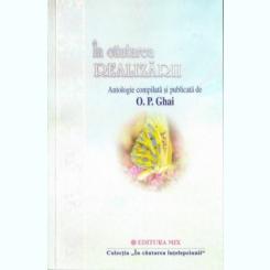 IN CAUTAREA REALIZARII - O.P. GHAI