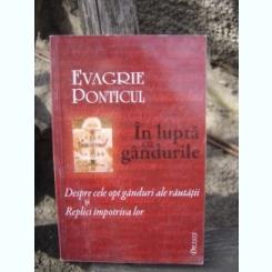 IN LUPTA CU GANDURILE - EVAGRIE PONTICUL