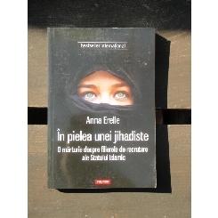 IN PIELEA UNEI JIHADISTE - ANNA ERELLE