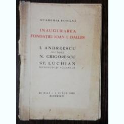 INAUGURAREA FONDATIEI IOAN I. DALLES - I.ANDREESCU / N,GRIGORESCU / ST.LUCHIAN