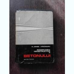 INCERCAREA NEDISTRUCTIVA A BETONULUI - R. JONES