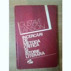 INCERCARI DE METODA , CRITICA SI ISTORIE LITERARA DE GUSTAVE LANSON , 1974