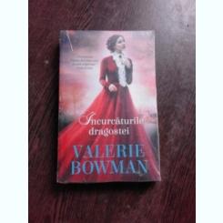 INCURCATURILE DRAGOSTEI - VALERIE BOWMAN