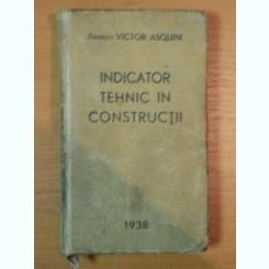INDICATOR TEHNIC IN CONSTRUCTII de VICTOR ASQUINI, 1938