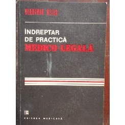 INDREPTAR DE PRACTICA MEDICO LEGALA - VLADIMIR BELIS