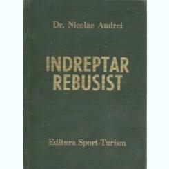 INDREPTAR REBUSIST - NICOLAE ANDREI