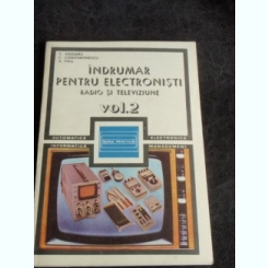INDRUMAR PENTRU ELECTRONISTI RADIO SI TELEVIZIUNE - C. GAZDARU   VOL.2