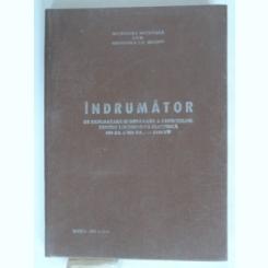 INDRUMATOR DE EXPLOATARE SI DEPANARE A DEFECTELOR PENTRU LOCOMOTIVA ELECTRICA 050-EA SI 060-EA1  2 VOLUME