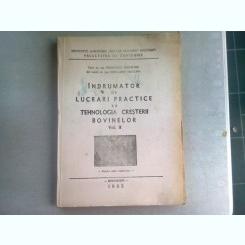 INDRUMATOR DE LUCRARI PRACTICE LA TEHNOLOGIA CRESTERII BOVINELOR - GEORGESCU GHEORGHE  VOL.II