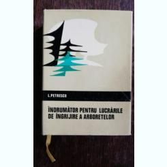 INDRUMATOR PENTRU LUCRARILE DE INGRIJIRE A ARBORETELOR - I.PETRESCU