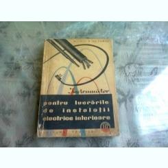INDRUMATOR PENTRU LUCRARILE DE INSTALATII ELECTRICE INTERIOARE - A. COLIU
