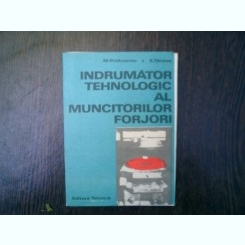 Indrumator tehnologic al muncitorului forjor - M. Pridvornic, S. Tanase