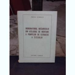 INDRUMATORUL MECANICULUI DIN ATELIERUL DE MONTARE A POMPELORDE EXTRACTIE A TITEIULUI - PURCEL ATANASIE
