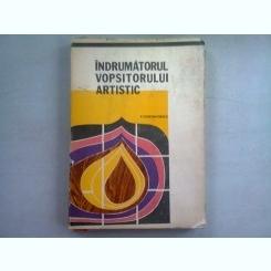 INDRUMATORUL VOPSITORULUI ARTISTIC - V. CONSTANTINESCU