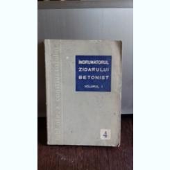 INDRUMATORUL ZIDARULUI BETONIST - C. ROSOGA  VOL.1