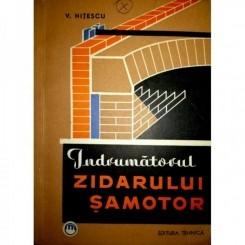INDRUMATORUL ZIDARULUI SAMOTOR - V. NITESCU